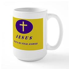"""""""Jesus, That's My Final Answer""""  Mug"""