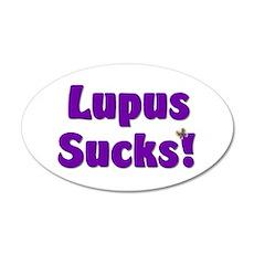 Lupus Sucks! 22x14 Oval Wall Peel