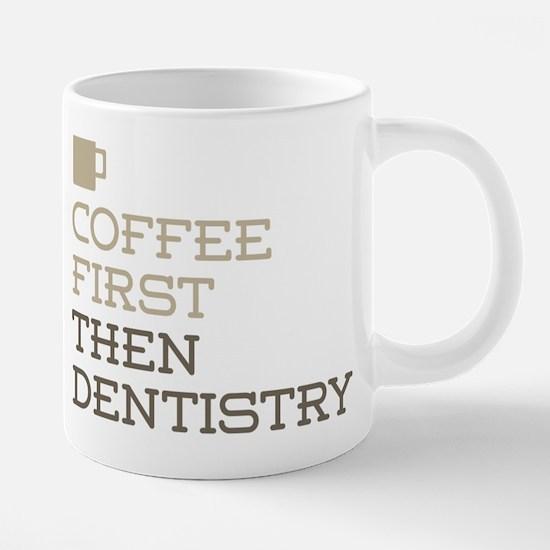 Coffee Then Dentistry Mugs