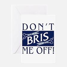Don't Bris Me Off! Greeting Card