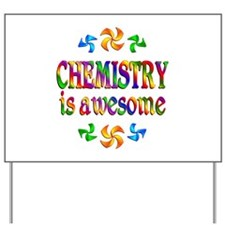 Chemistry is Awesome Yard Sign