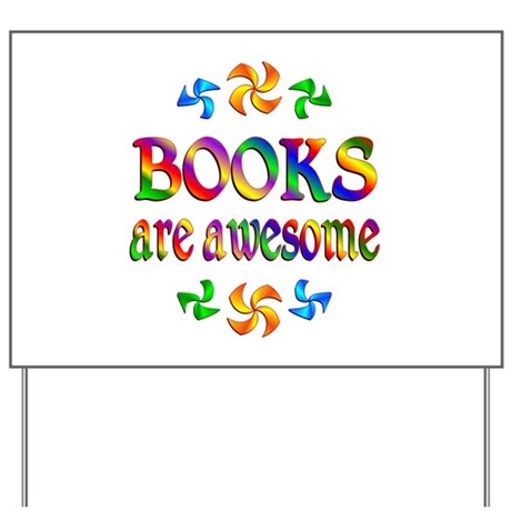 Books are Awesome Yard Sign