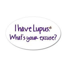 I have Lupus. What's your exc 22x14 Oval Wall Peel