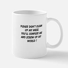 Please Don't Clean Mug
