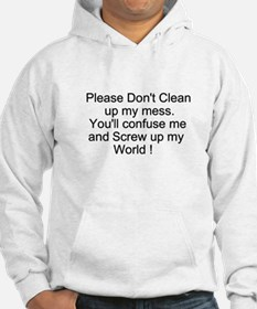 Please Don't Clean Hoodie