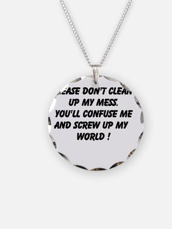 Please Don't Clean Necklace