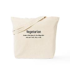 Vegetarian: ancient tribal slang Tote Bag