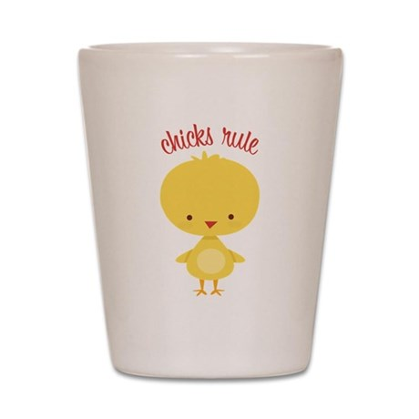 Chicks Rule Shot Glass