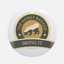 Honey Badger Bring It Ornament (Round)