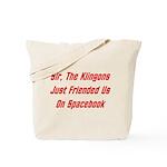 Sir, The Klingons Friended Us Tote Bag