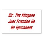 Sir, The Klingons Friended Us Sticker (Rectangle)