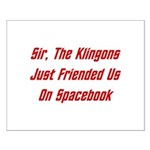 Sir, The Klingons Friended Us Small Poster