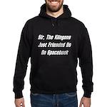 Sir, The Klingons Friended Us Hoodie (dark)