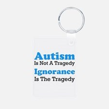 Autism Is Not A Tragedy Keychains