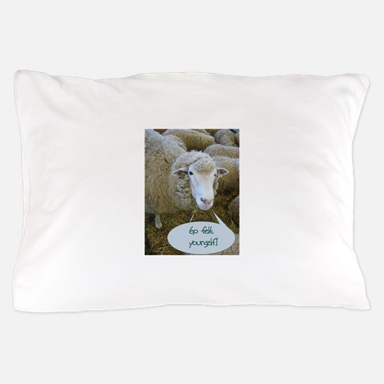 Go Felt Yourself Pillow Case