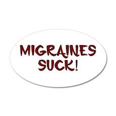 Migraines Suck! 22x14 Oval Wall Peel