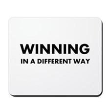 Winning In A Different Way Mousepad
