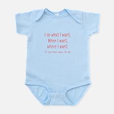 I do what I want Infant Bodysuit