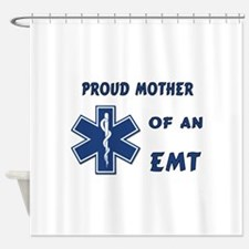 Proud EMT Mother Shower Curtain