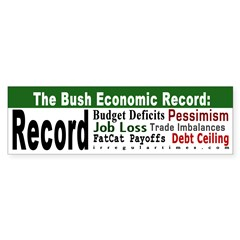 The Bush Economic Record Bumper Bumper Sticker