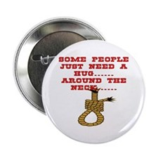 "Some People Just Need A Hug 2.25"" Button"