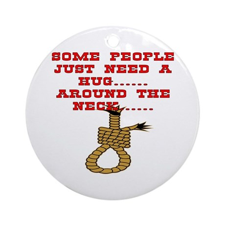 Some People Just Need A Hug Ornament (Round)