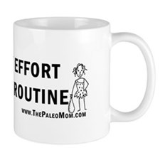 Its Only Effort Until Its Routine Mug Mugs