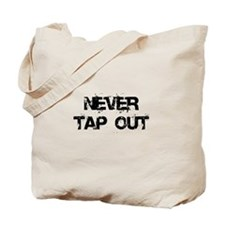 Never Tap out Tote Bag