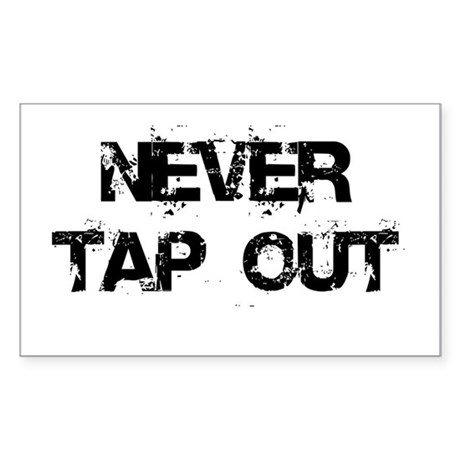 Never Tap out Sticker (Rectangle)