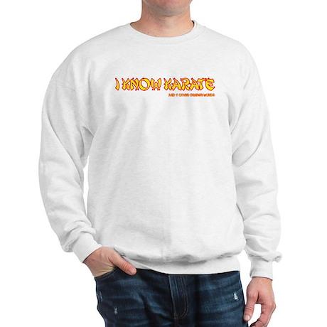 I know karate! Sweatshirt