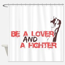 Lover and fighter Shower Curtain