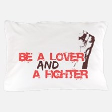 Lover and fighter Pillow Case