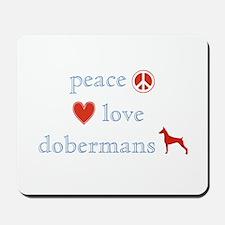 Peace, Love and Dobermans Mousepad