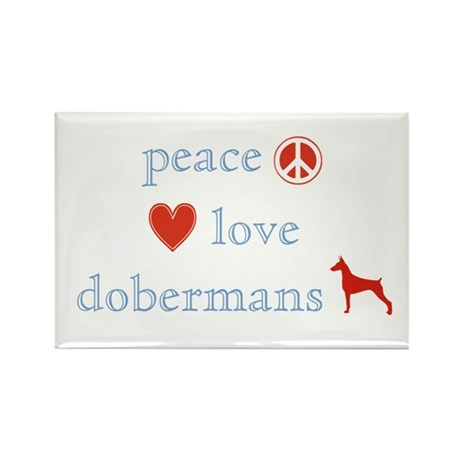 Peace, Love and Dobermans Rectangle Magnet