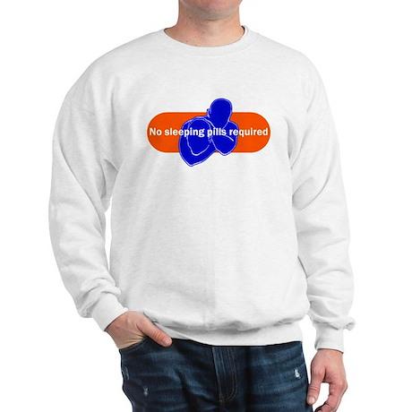 No sleeping pills required Sweatshirt