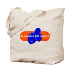 No sleeping pills required Tote Bag