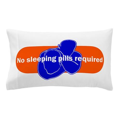 No sleeping pills required Pillow Case