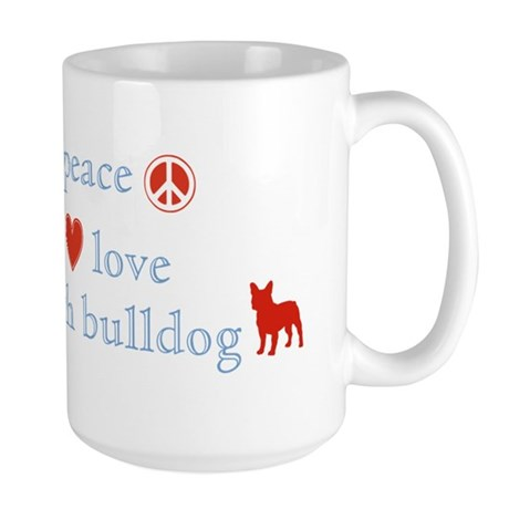 Peace, Love & French Bulldogs Large Mug