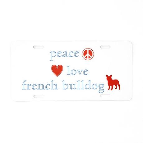 Peace, Love & French Bulldogs Aluminum License Pla