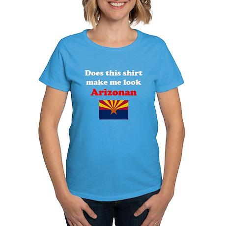 Make Me Look Arizonan Women's Dark T-Shirt