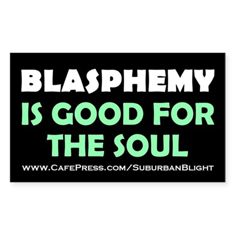 """""""Blasphemy Good For The Soul"""" Sticker (Rectangle)"""