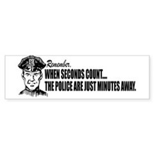 When Seconds count...Bumper Sticker