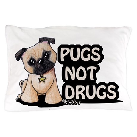 Pugs Not Drugs Pillow Case