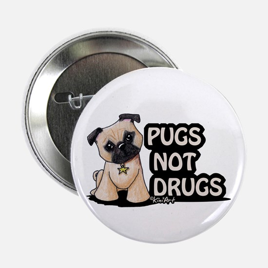 "Pugs Not Drugs 2.25"" Button"