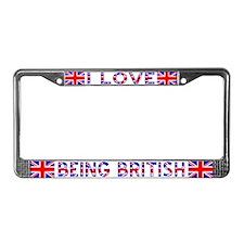 I Love Being British License Plate Frame