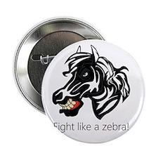 "Fight Like a Zebra 2.25"" Button"