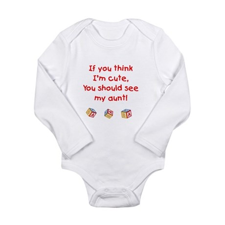 New - If you think I'm cute, see my aunt Body Suit