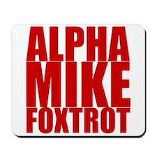 Alpha Mike Foxtrot Mousepad