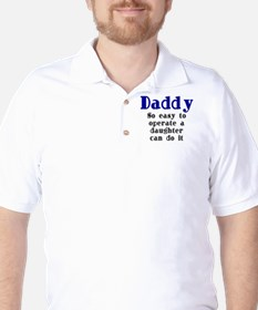 Daddy So Easy To Operate Golf Shirt