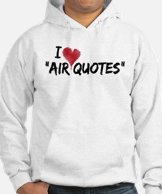 "I love ""Air Quotes"" Jumper Hoody"